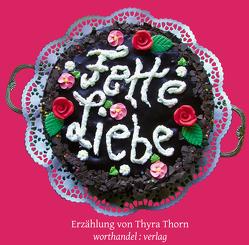 Fette Liebe von Thorn,  Thyra