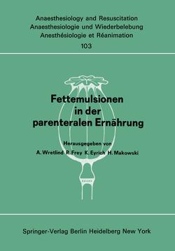 Fettemulsionen in der parenteralen Ernährung von Eyrich,  K., Frey,  R., Makowski,  H., Wretlind,  A.