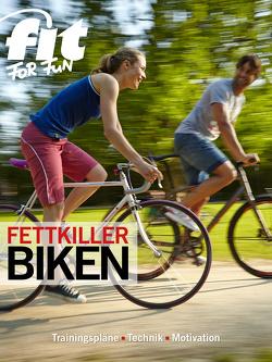Fettkiller Biken von Verlag GmbH,  FIT FOR FUN