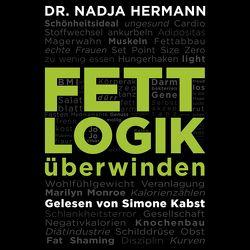 Fettlogik überwinden von Hermann,  Nadja, Kabst,  Simone