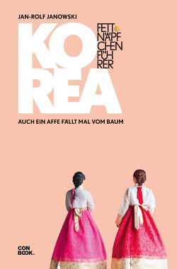 Fettnäpfchenführer Korea von Janowski,  Jan-Rolf