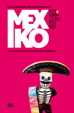 Fettnäpfchenführer Mexiko von Käzmann,  Büb, Mehlmer,  Sara