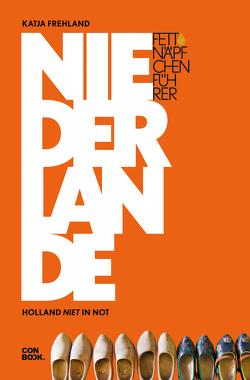 Fettnäpfchenführer Niederlande von Frehland,  Katja