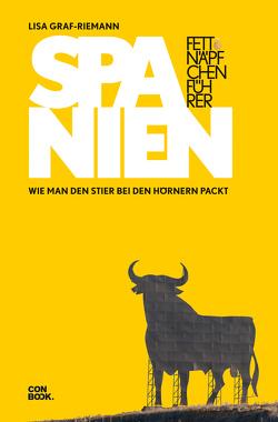 Fettnäpfchenführer Spanien von Graf-Riemann,  Lisa