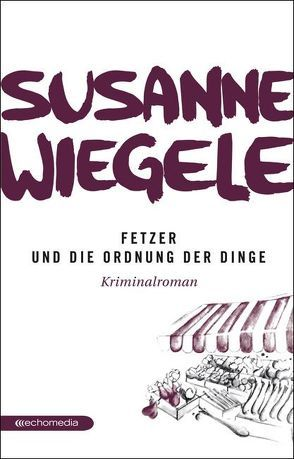 Fetzer und die Ordnung der Dinge von Wiegele,  Susanne