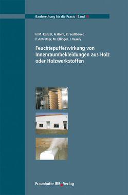 Feuchtepufferwirkung von Innenraumbekleidungen aus Holz oder Holzwerkstoffen. von Antretter,  F., Ellinger,  M., Holm,  A., Künzel,  H.M., Sedlbauer,  K., Vesely,  J.