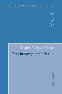 Feuchtwanger und Berlin von Davis,  Geoffrey V.