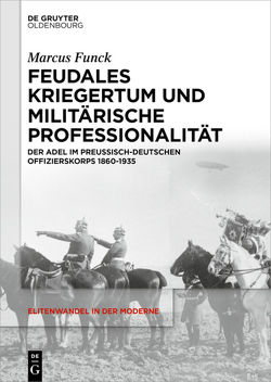 Feudales Kriegertum und militärische Professionalität von Funck,  Marcus