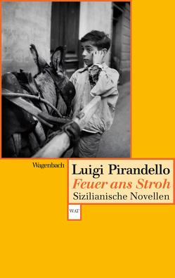 Feuer ans Stroh von Pirandello,  Luigi, Übersetzer,  verschiedene