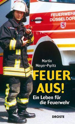 Feuer aus! von Meyer-Pyritz,  Martin