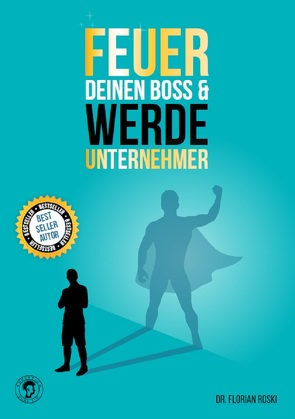 Feuer Deinen Boss & Werde Unternehmer von Roski,  Florian