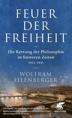 Feuer der Freiheit von Eilenberger,  Wolfram