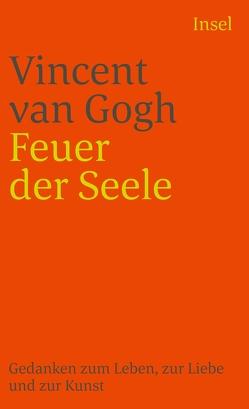 Feuer der Seele von Gogh,  Vincent van, Michels-Wenz,  Ursula
