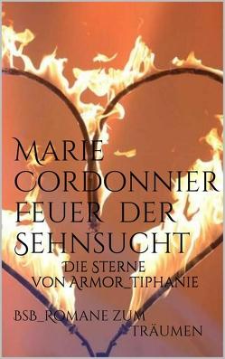 Feuer der Sehnsucht von Cordonnier,  Marie