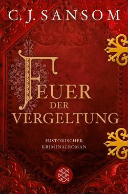Feuer der Vergeltung von Gabler,  Irmengard, Sansom,  C.J.