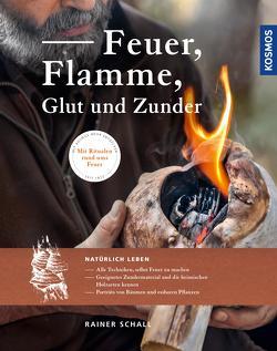 Feuer, Flamme, Glut und Zunder von Schall,  Rainer