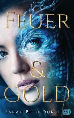 Feuer & Gold von Durst,  Sarah Beth, Obrecht,  Bettina