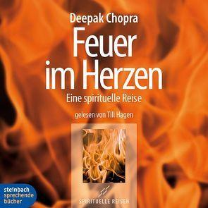 Feuer im Herzen von Chopra,  Deepak, Hagen,  Till