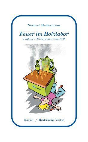 Feuer Im Holzlabor von Heldermann,  Norbert