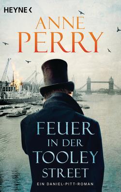 Feuer in der Tooley Street von Perry,  Anne, Schatzhauser,  K.