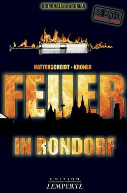 Feuer in Rondorf von Hatterscheidt,  Bernhard, Kroner,  Ludwig