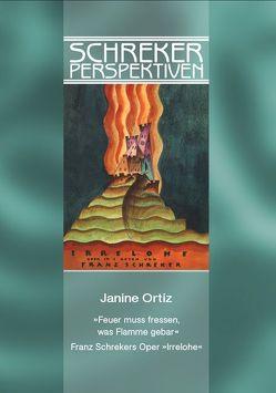 """""""Feuer muss fressen, was Flamme gebar"""" von Hailey,  Christopher, Kienzle,  Ulrike, Ortiz,  Janine, Schatz,  Karin"""