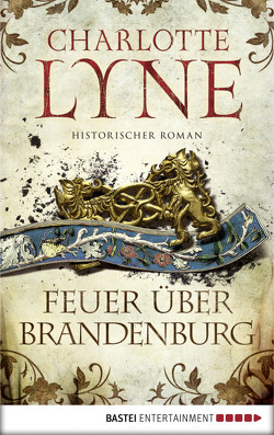 Feuer über Brandenburg von Lyne,  Charlotte