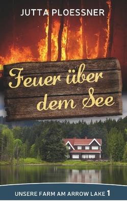 Feuer über dem See von Ploessner,  Jutta