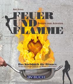 Feuer und Flamme von Friesz,  Rolf