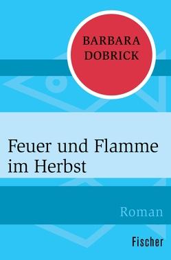 Feuer und Flamme im Herbst von Dobrick,  Barbara