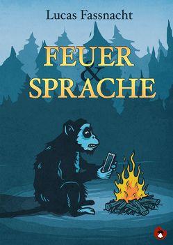Feuer und Sprache von AKU!, Fassnacht,  Lucas