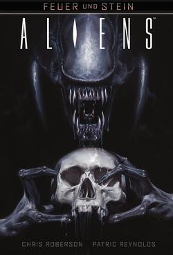 Feuer und Stein: Aliens von Reynolds,  Patric, Roberson,  Chris, Stumpf,  Jacqueline