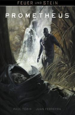 Feuer und Stein: Prometheus von Ferreyra,  Juan, Langhagen,  Christian, Tobin,  Paul