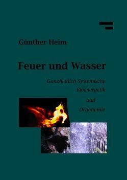 Feuer und Wasser von Heim,  Günther