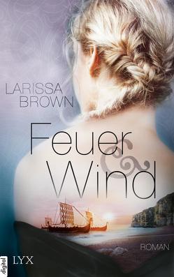 Feuer und Wind von Brown,  Larissa, Gerold,  Susanne