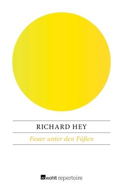 Feuer unter den Füßen von Hey,  Richard