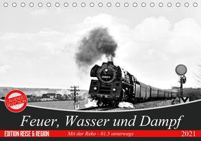 Feuer, Wasser und Dampf (Tischkalender 2021 DIN A5 quer) von M.Dietsch