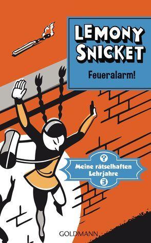 Feueralarm! von Roth,  Sabine, Snicket,  Lemony