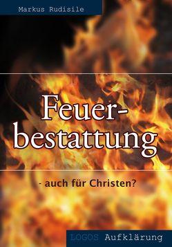 Feuerbestattung – auch für Christen? von Rudisile,  Markus