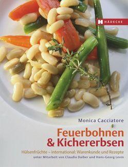 Feuerbohnen & Kichererbsen von Cacciatore,  Monica, Daiber,  Claudia, Levin,  Hans-Georg