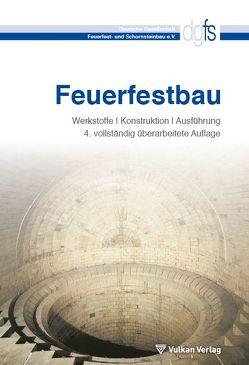 Feuerfestbau von Deutsche Gesellschaft für Feuerfest- und Schornsteinbau e.V,  Deutsche