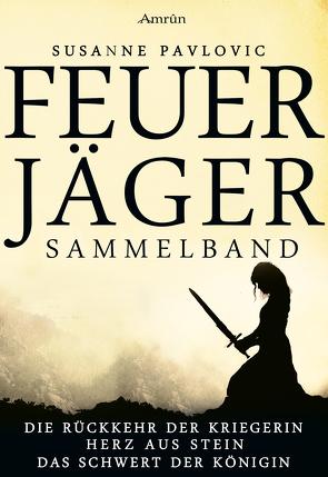 Feuerjäger – Sammelband von Pavlovic,  Susanne