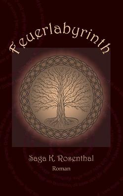 Feuerlabyrinth von Rosenthal,  Saga K.