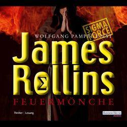 Feuermönche von Pampel,  Wolfgang, Rollins,  James, Stöbe,  Norbert