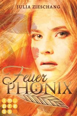 Feuerphönix (Die Phönix-Saga 1) von Zieschang,  Julia