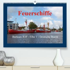 Feuerschiffe – Borkum Riff – Elbe 1 – Deutsche Bucht (Premium, hochwertiger DIN A2 Wandkalender 2021, Kunstdruck in Hochglanz) von Poetsch,  Rolf