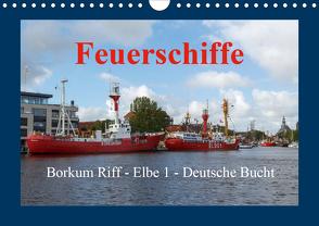 Feuerschiffe – Borkum Riff – Elbe 1 – Deutsche Bucht (Wandkalender 2021 DIN A4 quer) von Poetsch,  Rolf