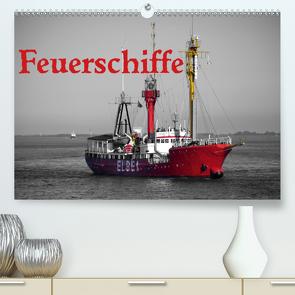 Feuerschiffe (Premium, hochwertiger DIN A2 Wandkalender 2020, Kunstdruck in Hochglanz) von Ellerbrock,  Bernd