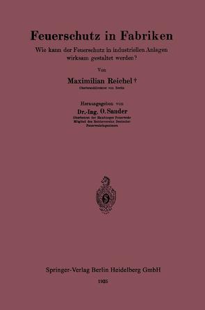 Feuerschutz in Fabriken von Reichel,  Maximilian, Sander,  Otto