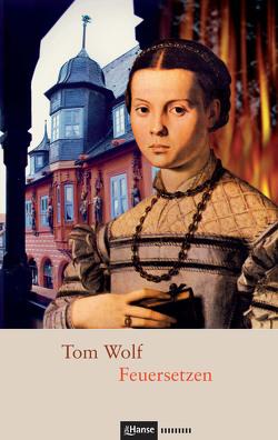 Feuersetzen von Wolf,  Tom